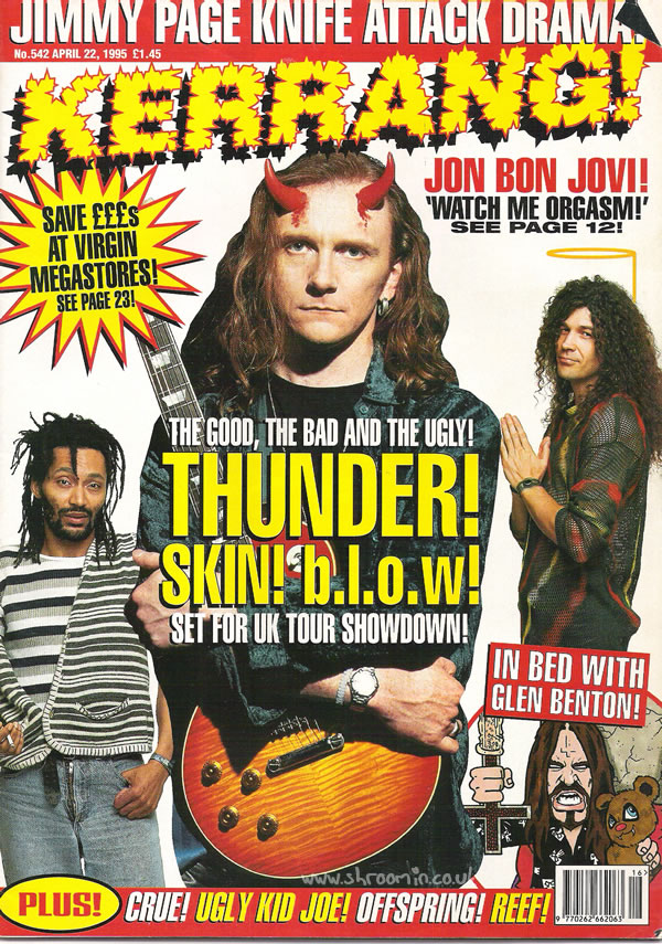 Kerrang! 542 – April 1995, Cover Feature based around the Thunder, Skin & b.l.o.w. UK tour.